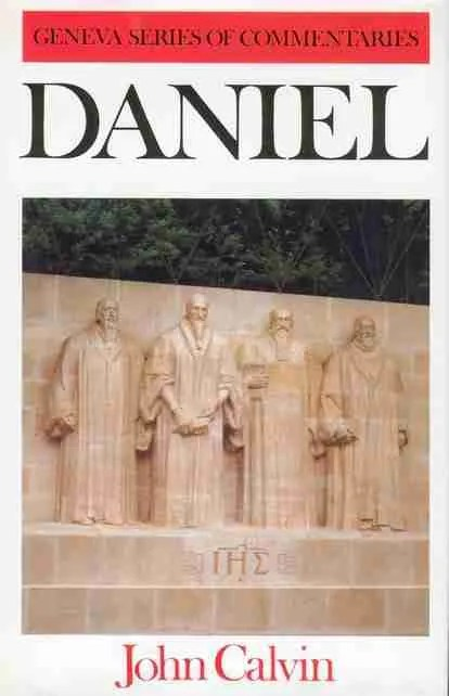 Commentary on Daniel by John Calvin Bible Commentaries Old Testament Banner of Truth Trust New Christian Books