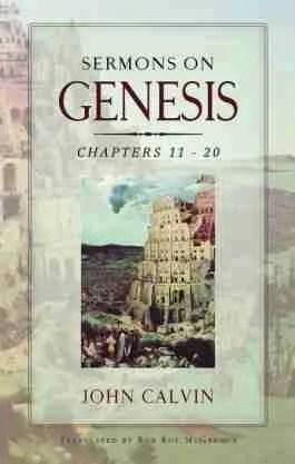 Old Testament Sermons Bible Commentaries Genesis John Calvin Reformer Reformation Banner of Truth trust New Christian Books
