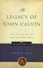 John Calvin P&R David W Hall Reformation Theology