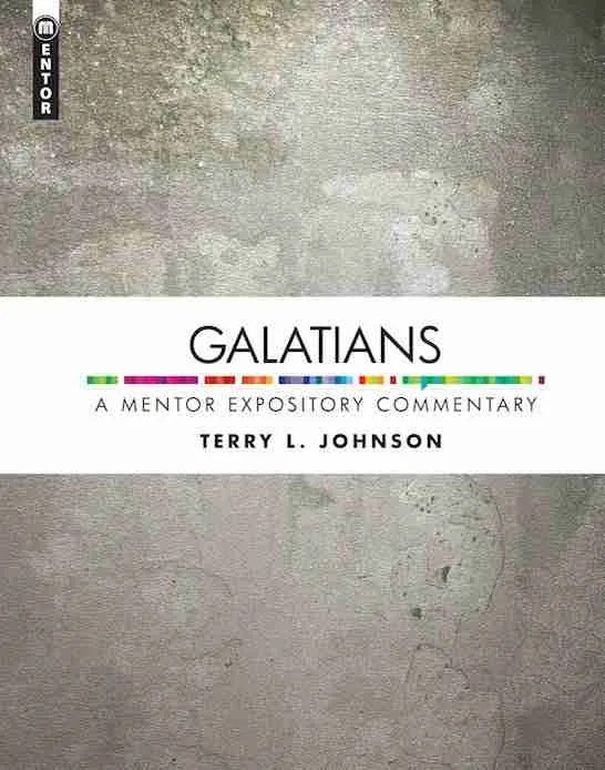 Mentor Expository Commentary Series Galatians by Terry Johnson