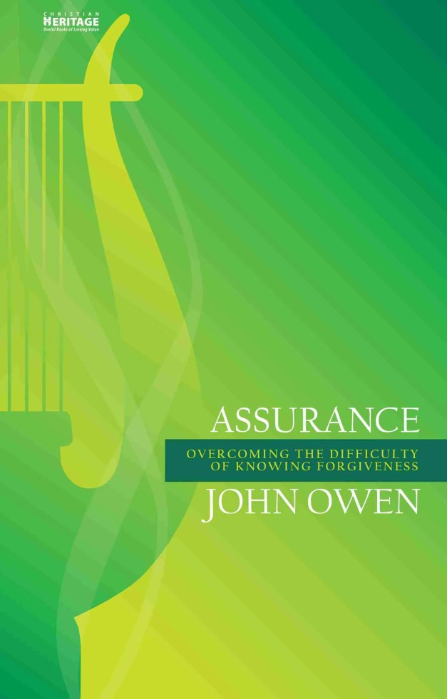 John Owen on Doctrine of Assurance Puritan Reformed Theology Christian Focus