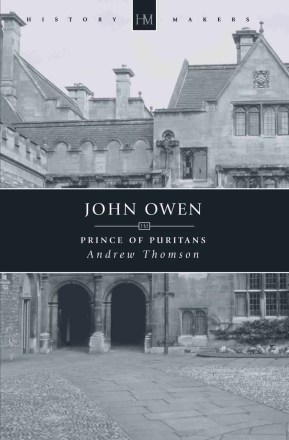 Puritan Nonconformist John Owen by Andrew Thomson Edinburgh Theology