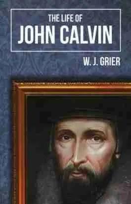 Life of John Calvin Protestant Reformer