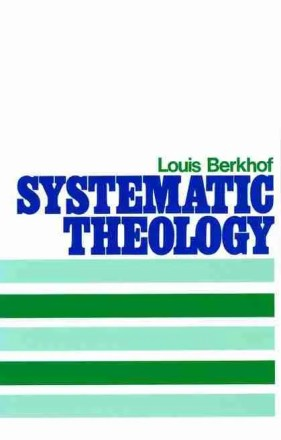 Louis Berkhof Systematic Theology Christian Books Banner of Truth