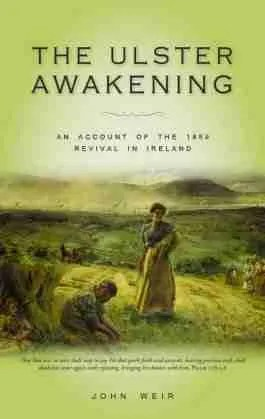 The Ulster Awakening Revival Northern Ireland 1859 Christian Books Banner of Truth