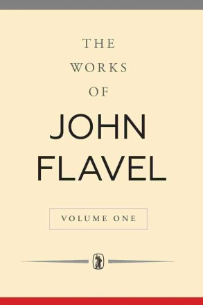 the works of john flavel banner of truth trust christian pruitan books theology