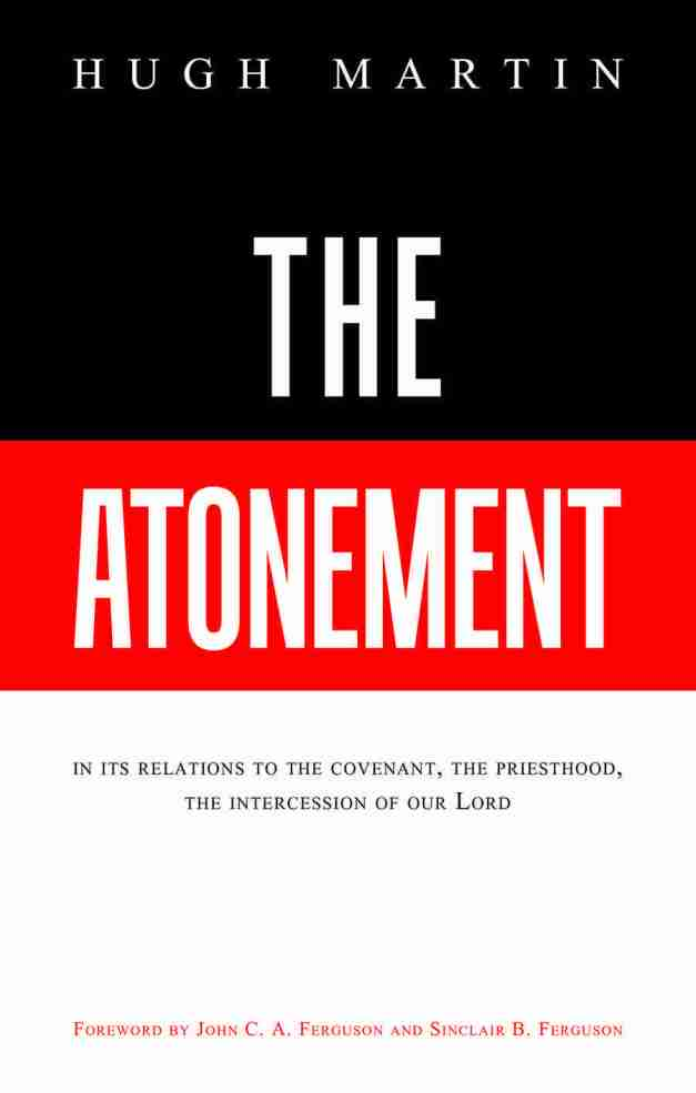 The Atonement by Hugh Martin Banner of Truth Christian Books