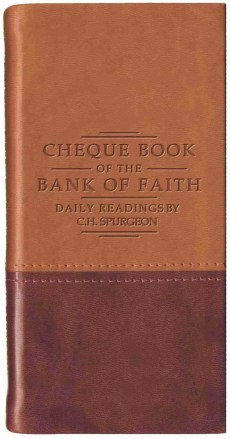 Daily Readings C H Spurgeon Chequebook of the Bank of Faith