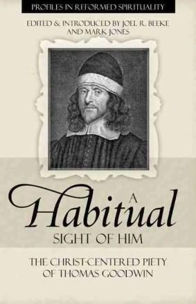 Puritan Thomas Goodwin by Joel Beeke RHB