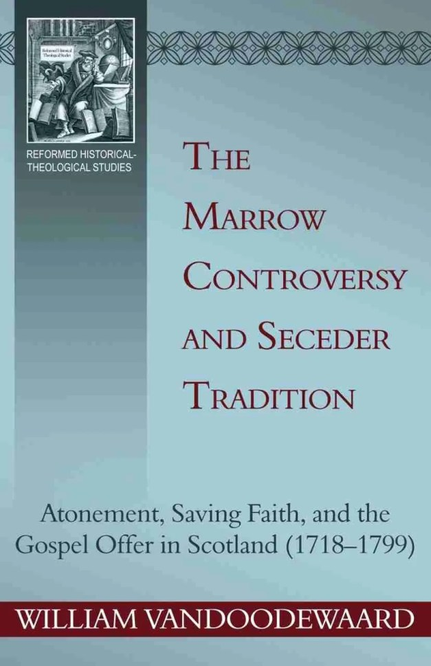 Marrow Controversy Secession William Vandoodewaard RHB