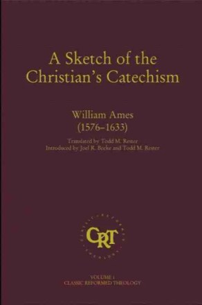 Puritan William Ames Heidelberg Catechism RHB