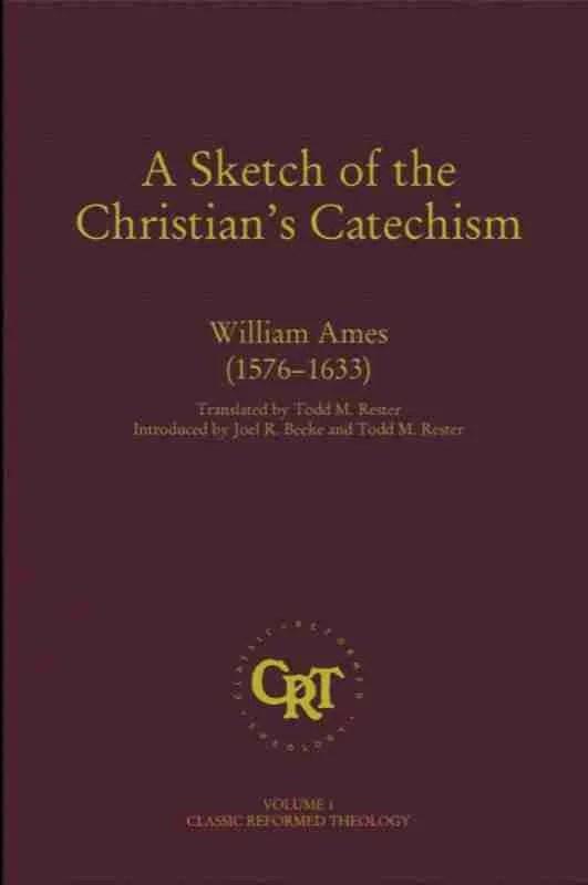 Puritan William Ames Heidelberg Catechism RHB