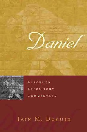 Daniel by Iain Duguid Reformed Expository Commentary