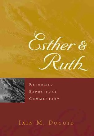 Esther and Ruth by Iain Duguid Christian Books Bible Commentaries