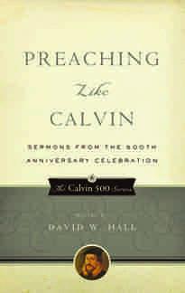 Preaching Like John Calvin Joel R. Beeke Sinclair B. Ferguson