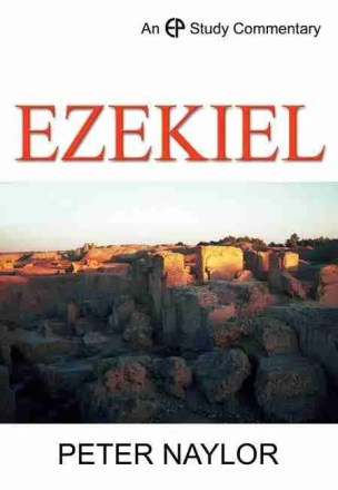 Commentary on Ezekiel by Peter Naylor Evangelical Press