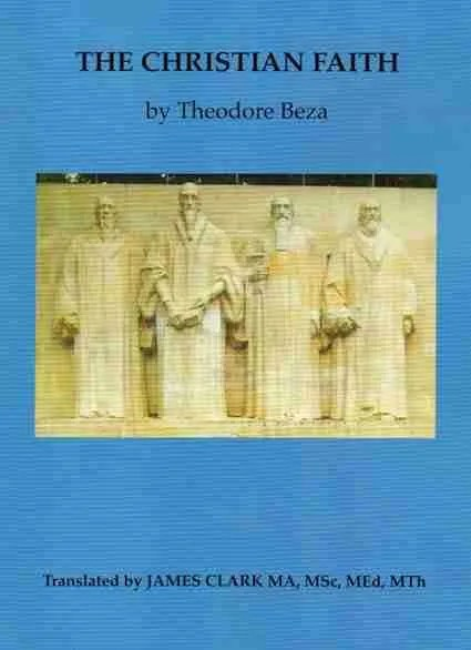 The Christian Faith by Theodore Beza