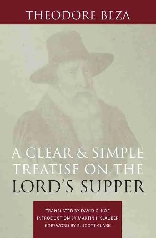 Theodore Beza on the Lord's Supper