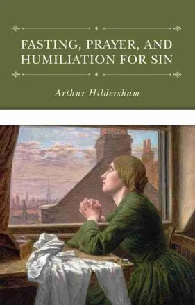 Fasting, Prayer and Humiliation bu Arthur Hilderhsam RHB