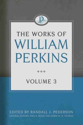 Works of William Perkins volume 3 RHB
