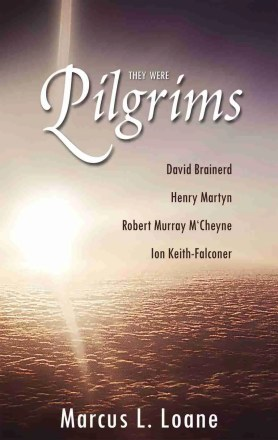 They were pilgrims loane robert murray mccheyne banner of truth