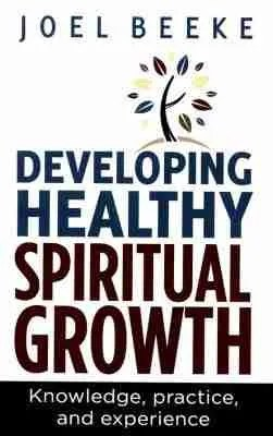 Spiritual Growth by Joel Beeke Evangelical Press
