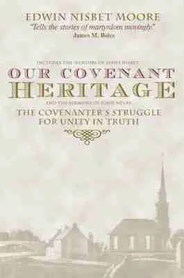 Covenant Heritage by E Nisbet Moore Christian Focus