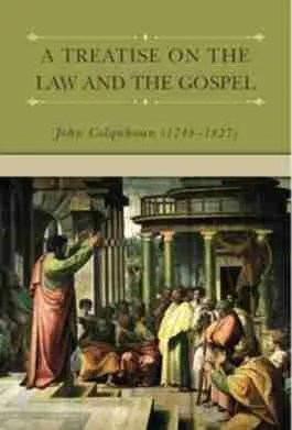 Treatise on Law and the Gospel by John Colquhoun RHB Soli Deo Gloria