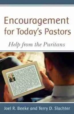 Encourgament for todays pastors joel beeke rhb