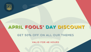 April Fool's Day: TelsaThemes 50% Off Discount