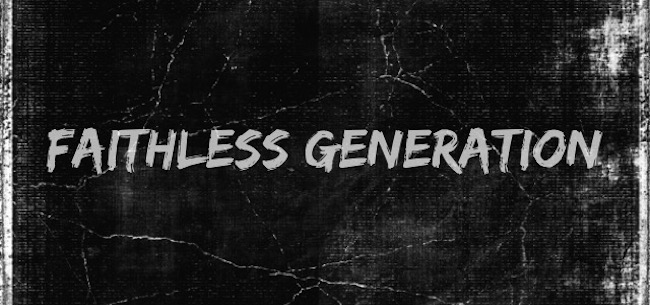 Faithless Generation