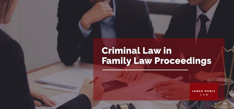 Criminal Law in Family Law Proceedings