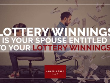 Lottery Winnings- Is Your Spouse Entitled to Your Lottery Winnings