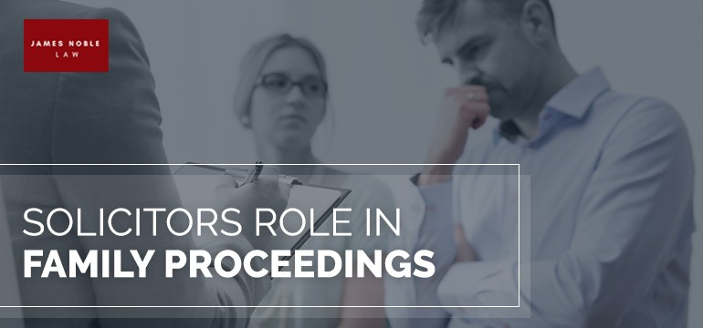 Solicitors Role in Family Proceedings