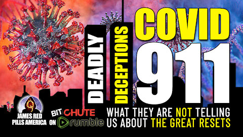 DEADLY DECEPTIONS! COVID-911 - What They Are NOT Telling Us About The Great Resets - MUST SEE!