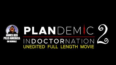 PLANDEMIC 2: INDOCTORNATION (Full Length Documentary)