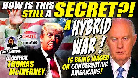 Is Genl. McInerney Q...?! Plus Genl. McInerney Details Hybrid War Being Waged Against Conservatives