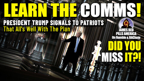 LEARN YOUR COMMS, PATRIOTS! Watch President Trump Communicate To Patriots All's Well w/ Plan (5:5)