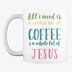 All I Need Is Jesus &Amp; Coffee White T-Shirt Front