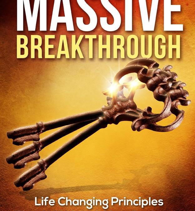 Keys To Massive Breakthrough