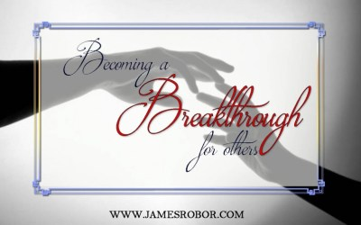 Becoming a Breakthrough for Others