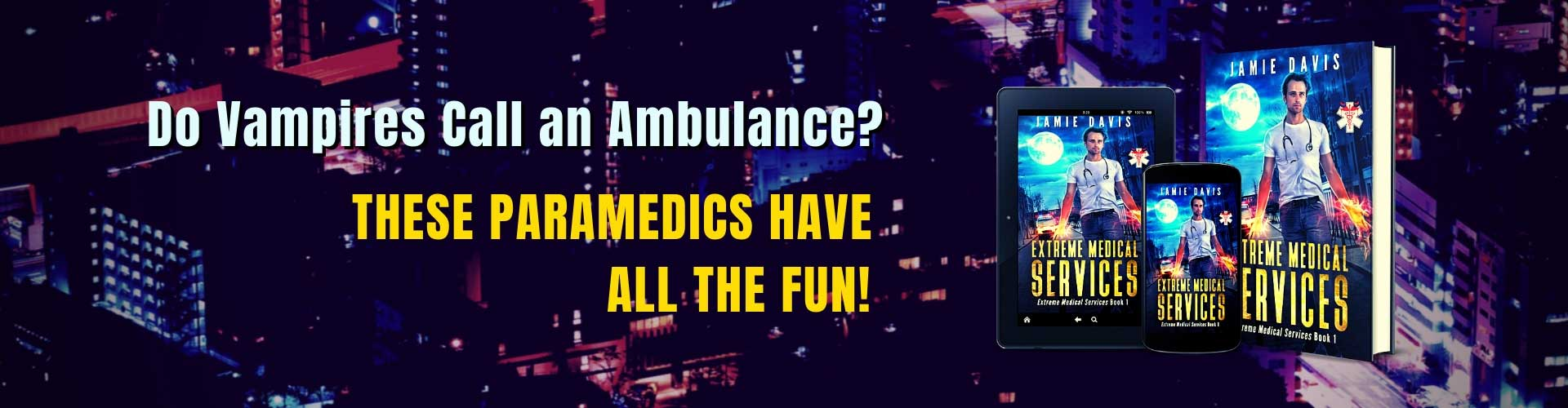 Extreme Medical Services Supernatural Paramedic Urban Fantasy Series