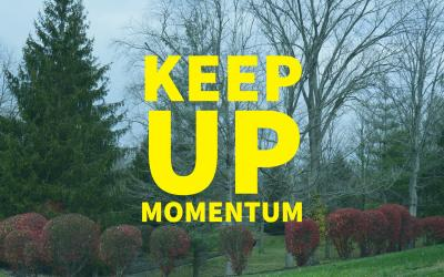 Keep Up Momentum – 6.1.17