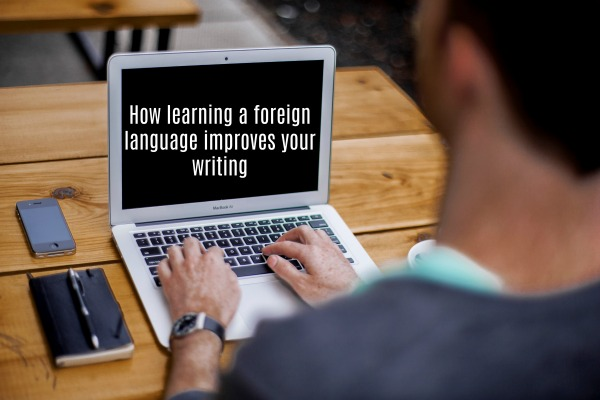 How learning a foreign language improves your writing