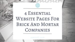 4 Essential Website Pages For Brick and Mortar Companies