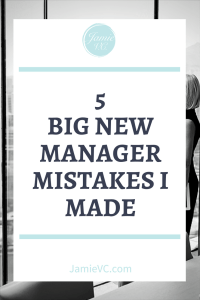 5 Big New Manager Mistakes I Made | Moving into your first leadership position can be a challenge. You're set on doing the right thing, but there are some many unknowns. After all, you have never held a management position. Learn some common new manager mistakes and new manager tips to avoid these mistakes.
