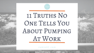 11 Truths No One Tells You About Pumping At Work