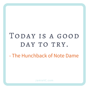 Today is a good day to try – The Hunchback of Note Dame
