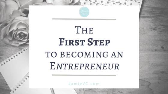 The First Step to Becoming an Entrepreneur