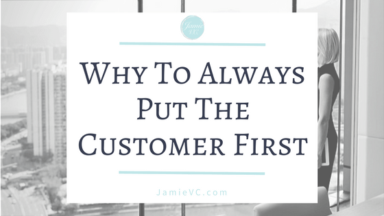 The Entrepreneurship and Leadership Series: Part 2 – Why to Put Your Customer First